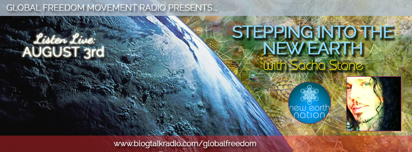 global freedom movement radio episode 12 sacha stone new earth