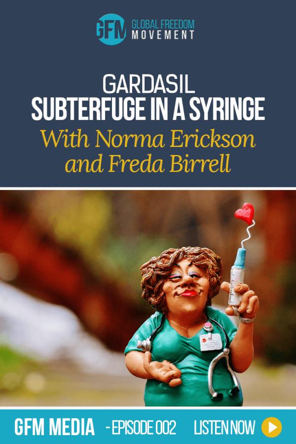 Gardasil: Subterfuge In A Syringe (Episode 2, GFM Media) | Global Freedom Movement