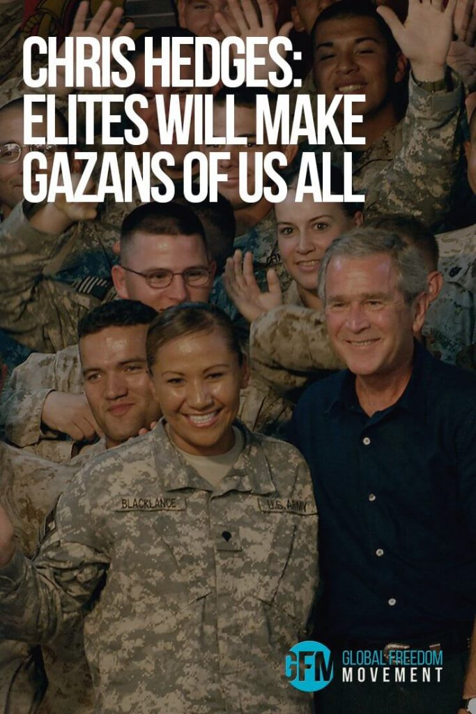 Chris Hedges: Elites Will Make Gazans of Us All | Global Freedom Movement