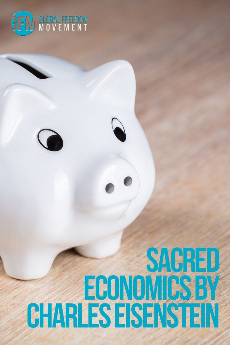 Sacred Economics by Charles Eisenstein | Global Freedom Movement