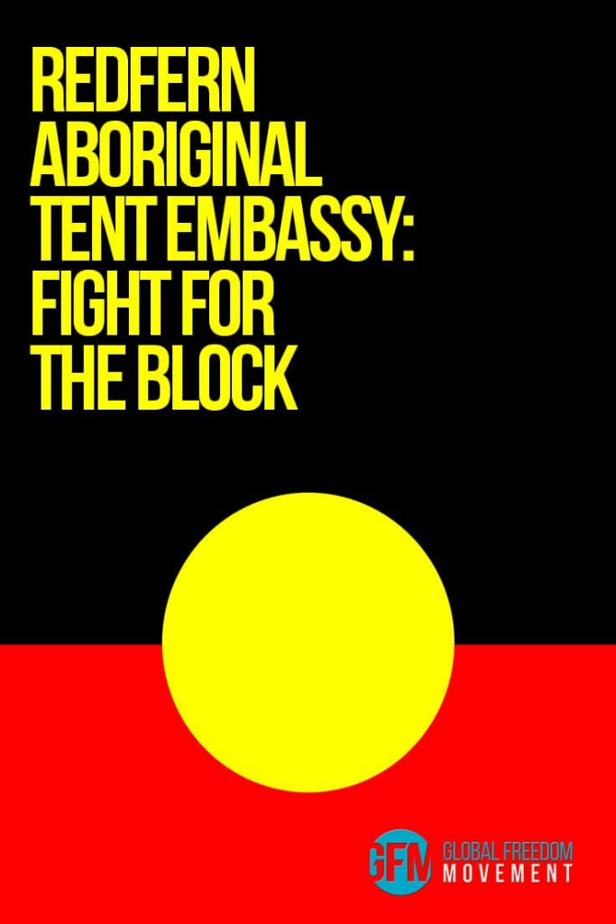 Redfern Aboriginal Tent Embassy - The Fight For The Block | Global Freedom Movement