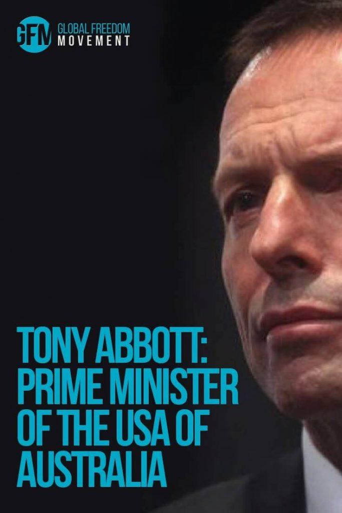 Tony Abbott President Of The USA Of Australia | Global Freedom Movement