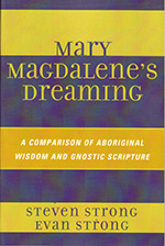 mary magdalenes dreaming global freedom movement steven and evan strong