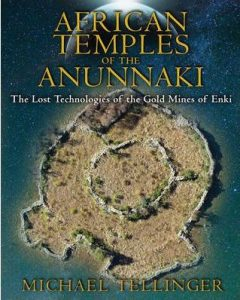 michael tellinger african temples of the annunaki