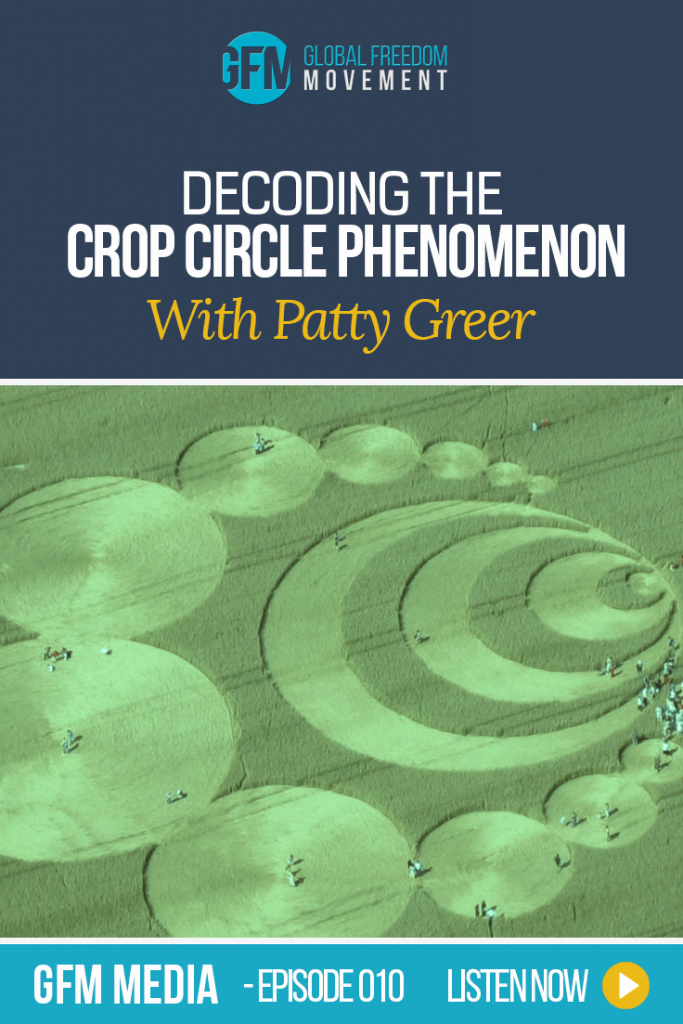 Decoding The Crop Circle Phenomenon With Patty Greer (Episode 10, GFM Radio) | Global Freedom Movement