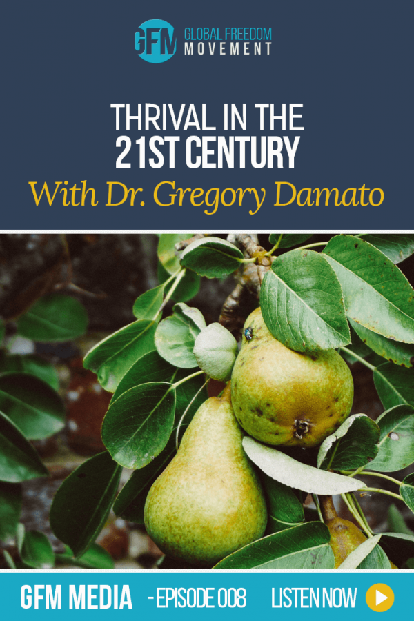 Thrival In The 21st Century With Gregory Damato (Episode 8 GFM Radio)