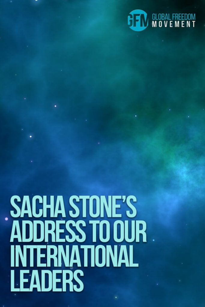 Sacha Stone An Address To Our International Leaders | Global Freedom Movement