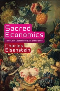 sacred economics and activism charles eisenstein global freedom movement
