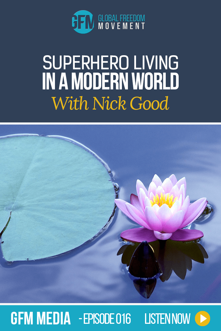 Superhero Living in a Modern World with Nick Good (Episode 16, GFM Radio)