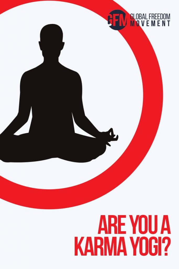 Are You A Karma Yogi? By Brendan D Murphy | Global Freedom Movement