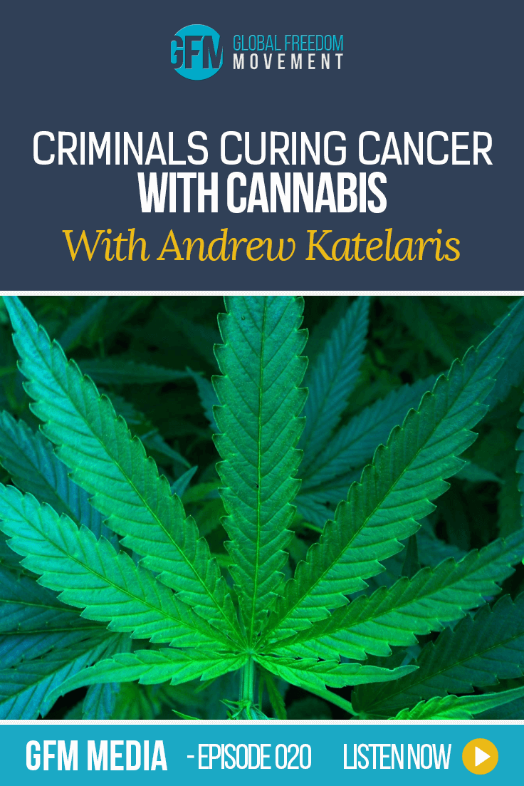"Andrew Katelaris: The ""Criminal"" Curing Cancer With Cannabis (Episode 20, GFM Radio)"