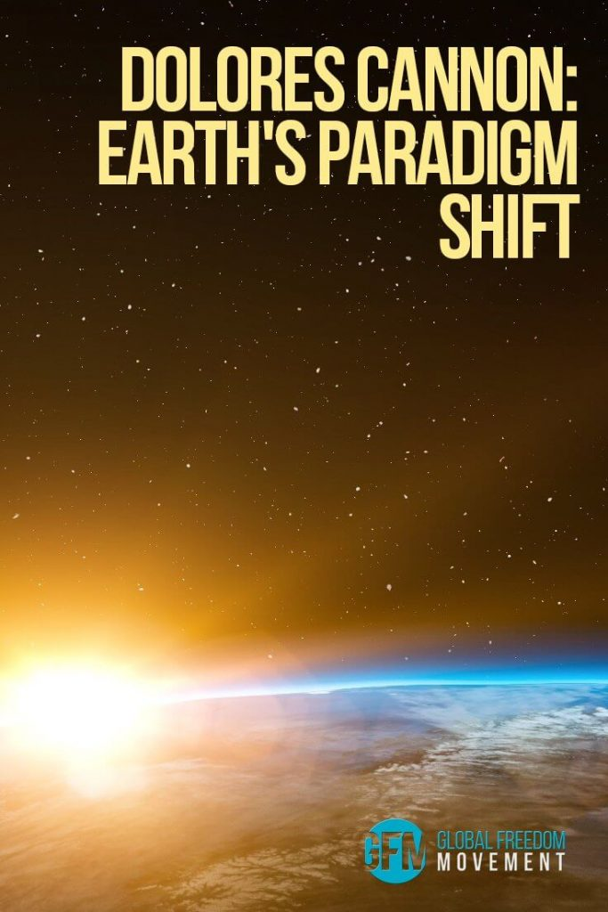 Dolores Cannon: Earth's Paradigm Shift | Global Freedom Movement