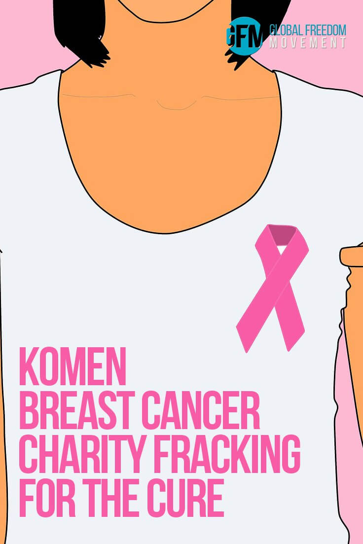Komen Breast Cancer Charity Fracking For The Cure