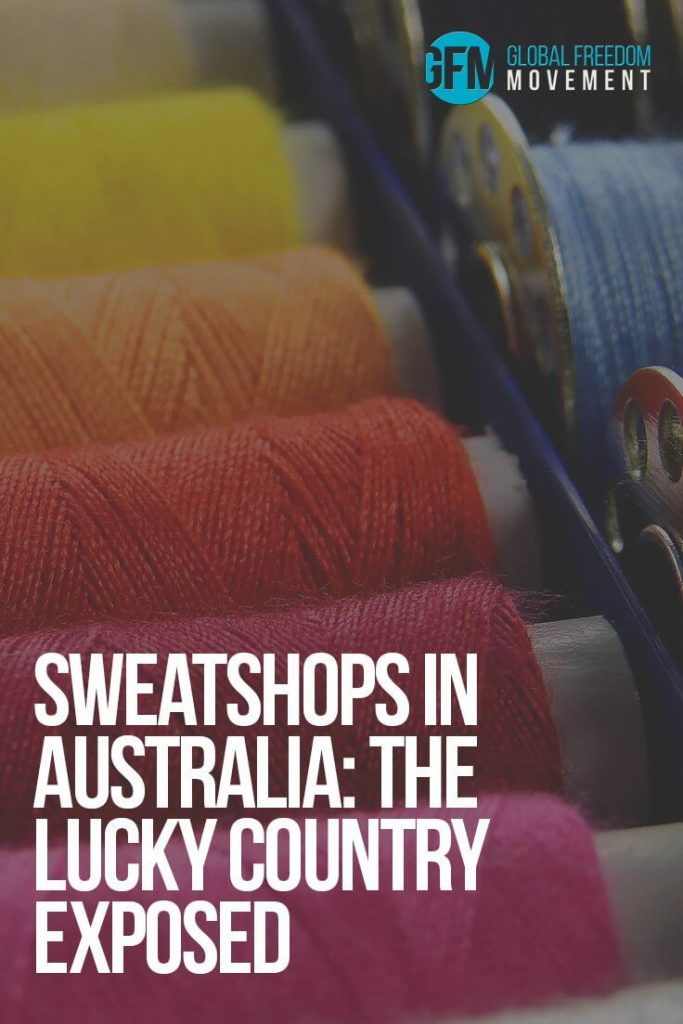 Sweatshops In Australia: The Lucky Country Exposed | Global Freedom Movement
