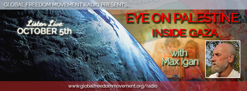 ENCORE: Eye On Palestine: Inside Gaza With Max Igan