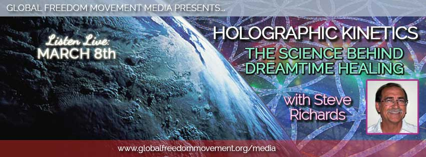 steve richards holographic kinetics dreamtime aboriginal healing global freedom movement media live