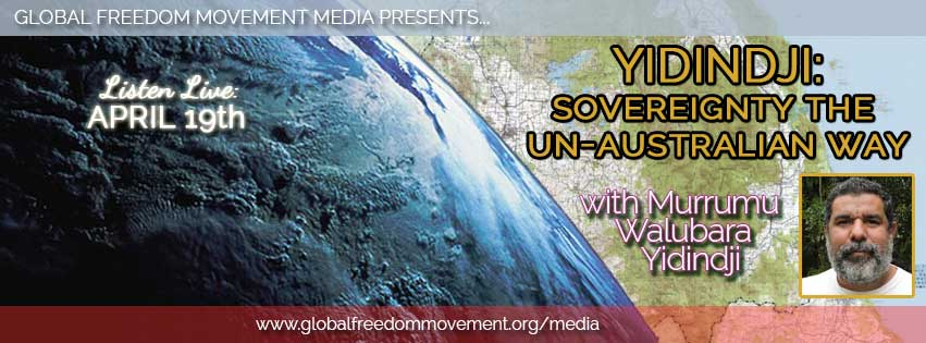 global freedom movement media murrumu jeremy geia yidindji