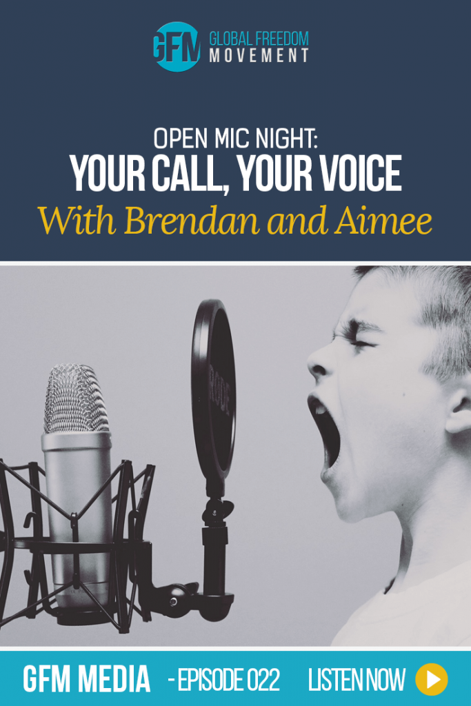 Open Mic Night: Your Call, Your Voice | Global Freedom Movement
