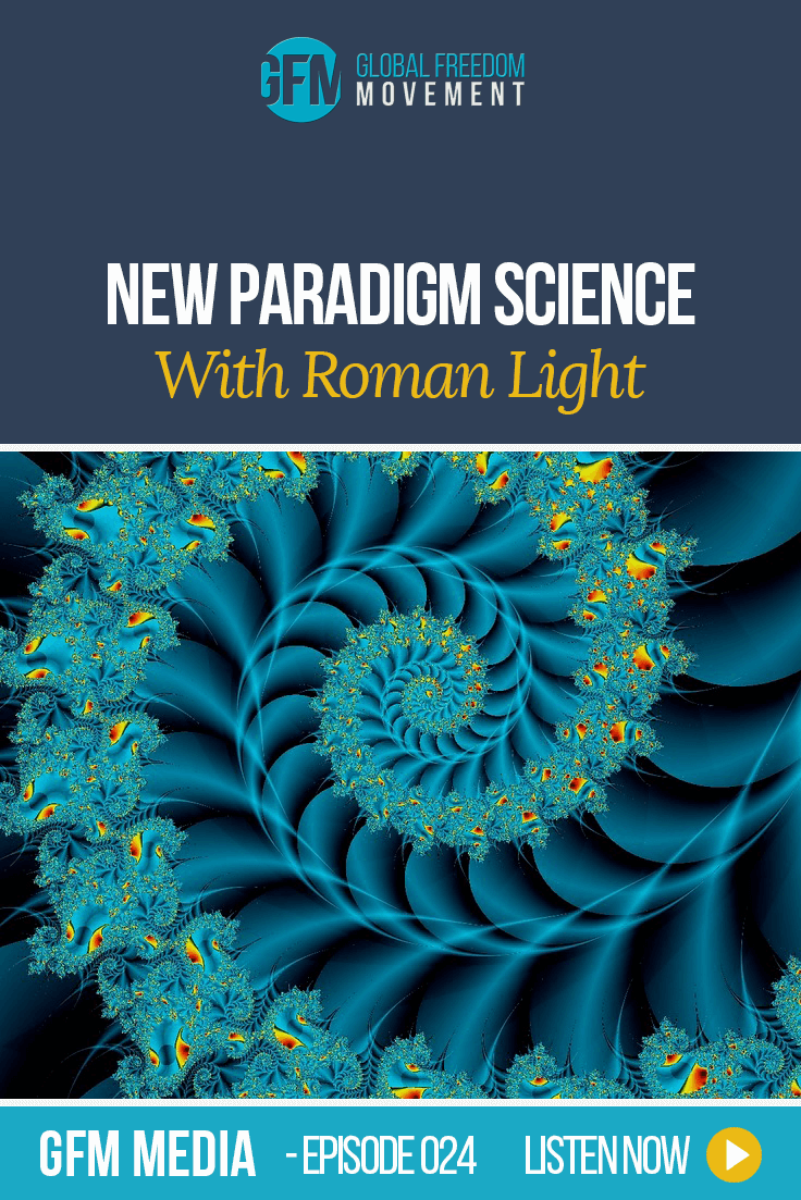 New Paradigm Science with Roman (Episode 24, GFM Radio)