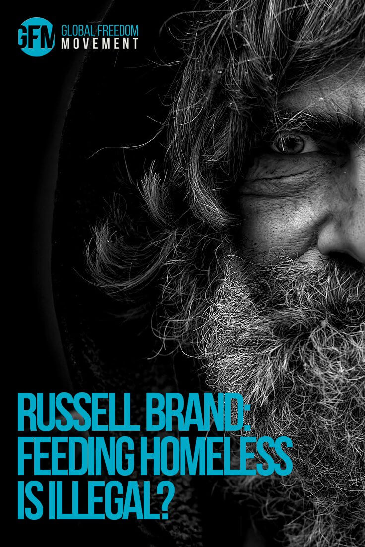 Russell Brand weighs in on the recent controversy surrounding the arrest of a 90-year-old Fort Lauderdale, Florida man whose only crime was violating a new city ordinance against feeding the homeless. | Russell Brand: Feeding Homeless Is Illegal? | Global Freedom Movement