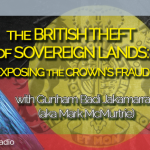 The British Theft of Sovereign Lands With Gunham Badi Jakamarra (aka Mark McMurtrie) (Episode 21, GFM Radio)
