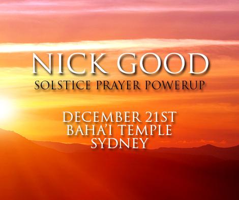 Nick Good: Solstice Prayer PowerUp, Sydney