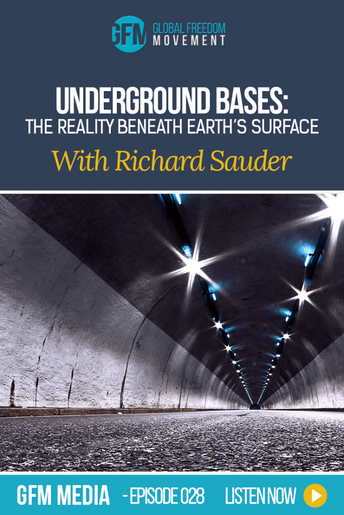 Underground Bases: The Hidden Reality Beneath Earth's Surface With Richard Sauder (Episode 28, GFM Radio) | Global Freedom Movement