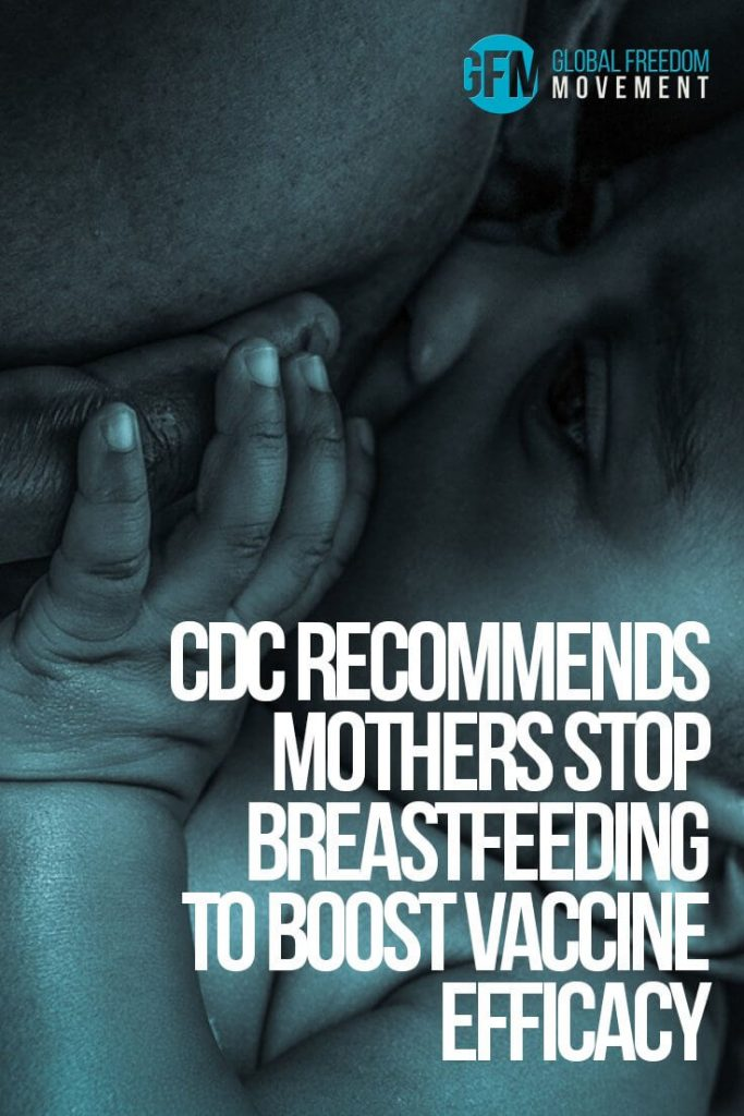 CDC Recommends Mothers Stop Breastfeeding To Boost Vaccine Efficacy by Ethan Huff | Global Freedom Movement