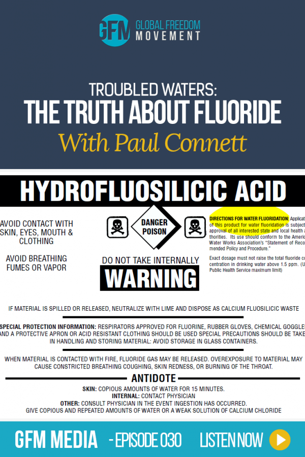 The Truth About Fluoride With Professor Paul Connett (Episode 30, GFM Radio) | Global Freedom Movement