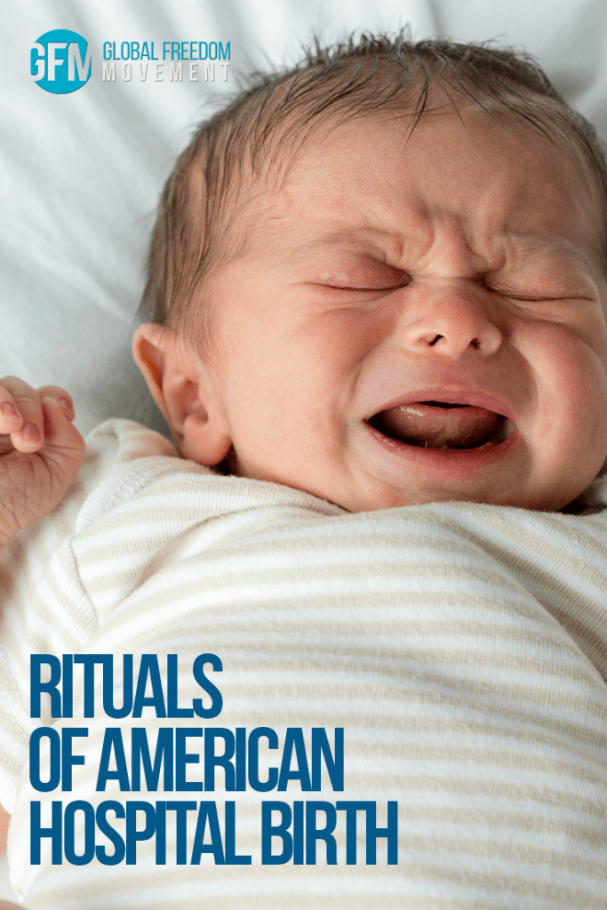 The Rituals of American Hospital Birth | Global Freedom Movement