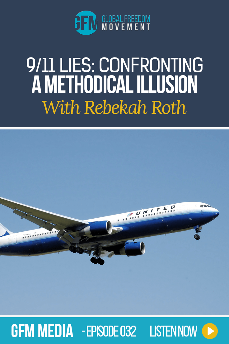 9/11 Lies: Confronting A Methodical Illusion With Rebekah Roth (Episode 32, GFM Media)