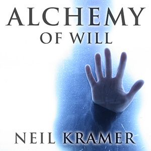 neil kramer alchemy of will download global freedom movement media