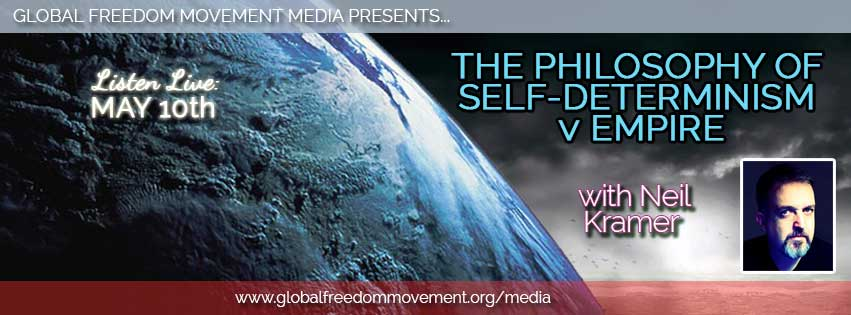 The Philosophy of Self-Determinism V Empire With Neil Kramer