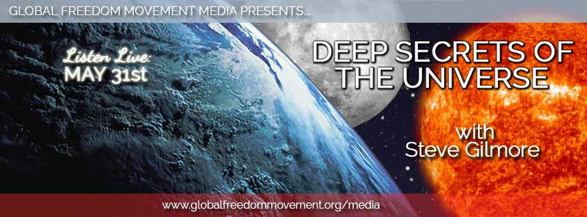 Deep Secrets Of The Universe With Steve Gilmore (Episode 43, GFM Media)