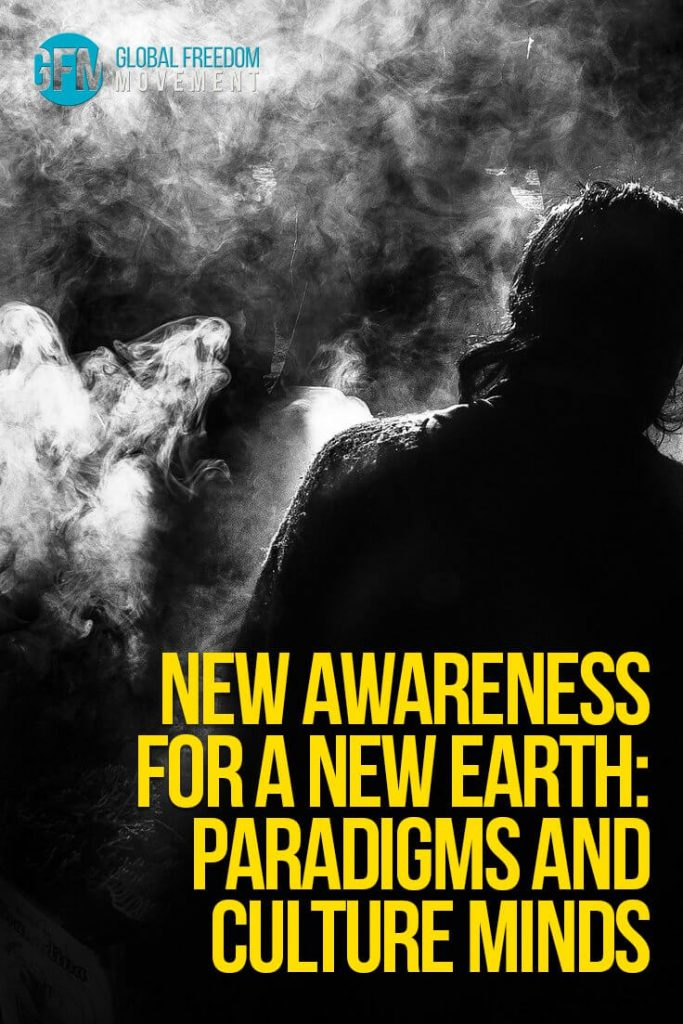 New Awareness for a New Earth - Paradigms and Culture Minds by Brendan D. Murphy | Global Freedom Movement