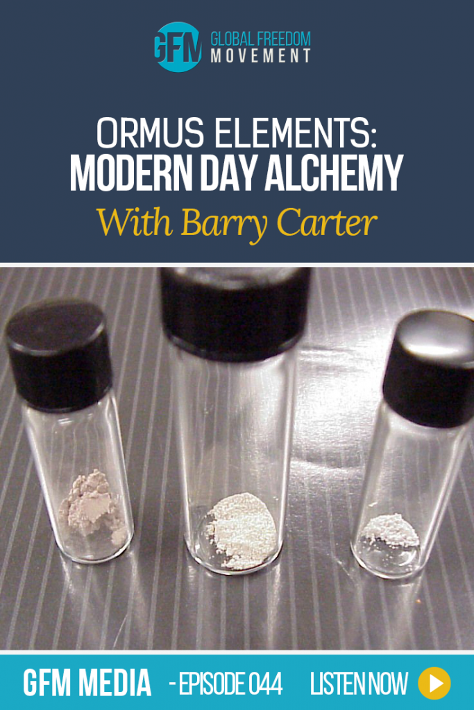 Find out what Ormus is in this fascinating interview. Ormus Elements: Modern Day Alchemy with Barry Carter | Global Freedom Movement