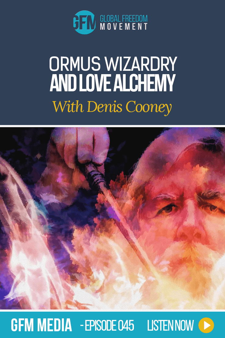 "ORMUS Wizardy and Love Alchemy with ""Denis of Oz"" Cooney (Episode 45, GFM Media)"