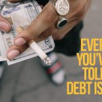 """""""Don't Owe. Won't Pay."""" Everything You've Been Told About Debt Is Wrong"""