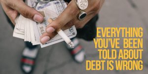 """Don't Owe. Won't Pay."" Everything You've Been Told About Debt Is Wrong"