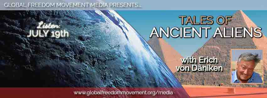 ancient aliens Erich von daniken global freedom movement media
