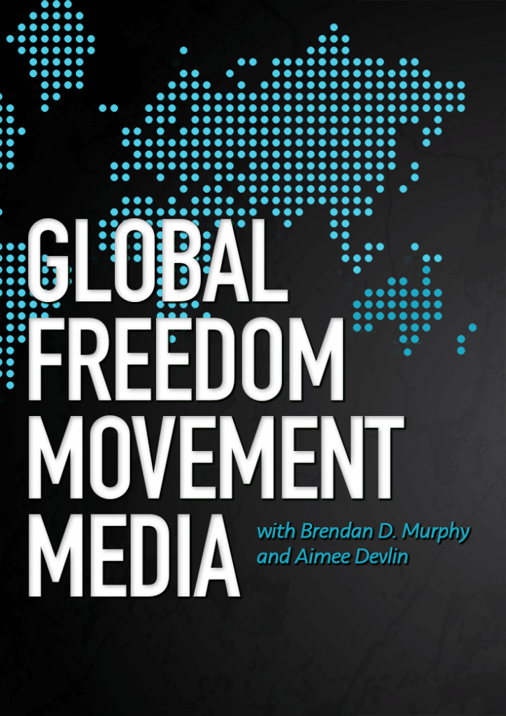 global freedom movement media brendan d murphy aimee devlin