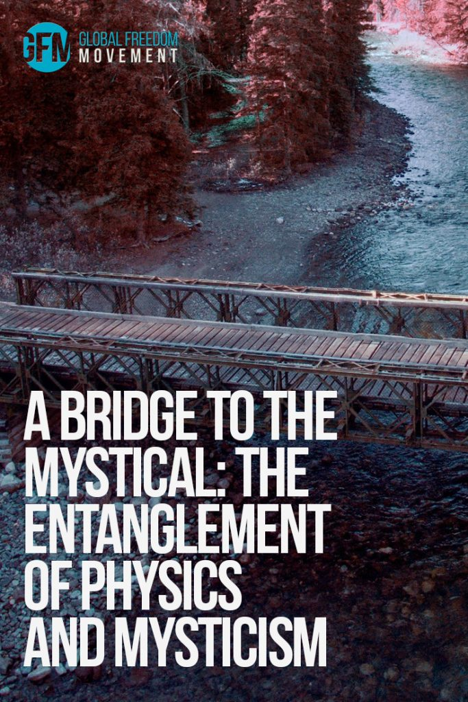 A Bridge to the Mystical: The Entanglement of Physics and Mysticism by Brendan D. Murphy | Global Freedom Movement |