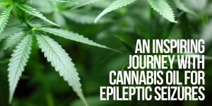Forrest Smelser and His Inspiring Journey with Cannabis Oil for Epileptic Seizures