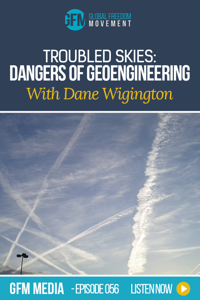An interview with Dane Wigington about Geoengineering | Global Freedom Movement