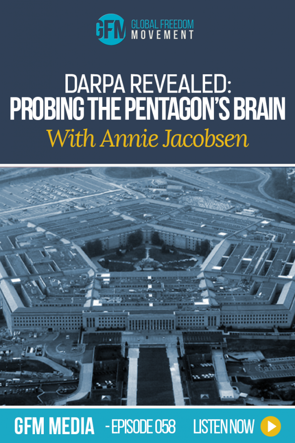An interview with Annie Jacobsen about the Pentagon's secret projects within DARPA | Global Freedom Movement