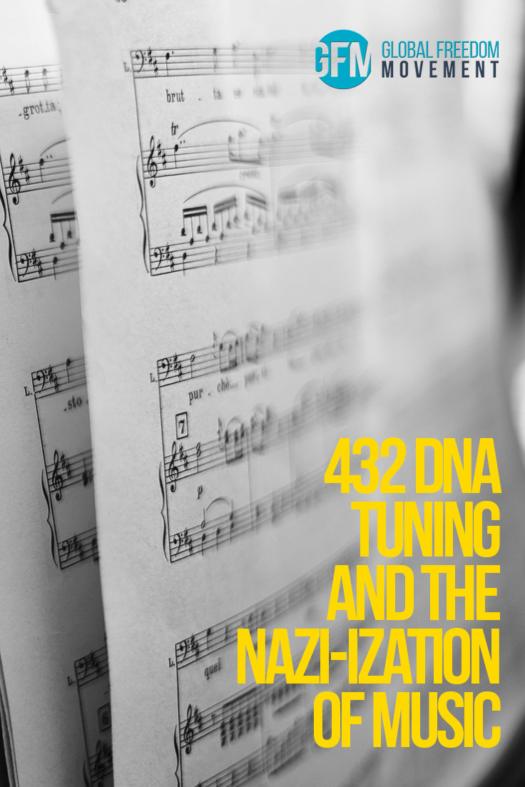 432 DNA Tuning and the Nazi-ization of Music | Global Freedom Movement