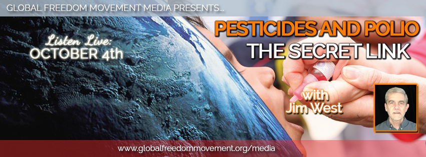 Global Freedom Movement Media jim west pesticides polio ddt