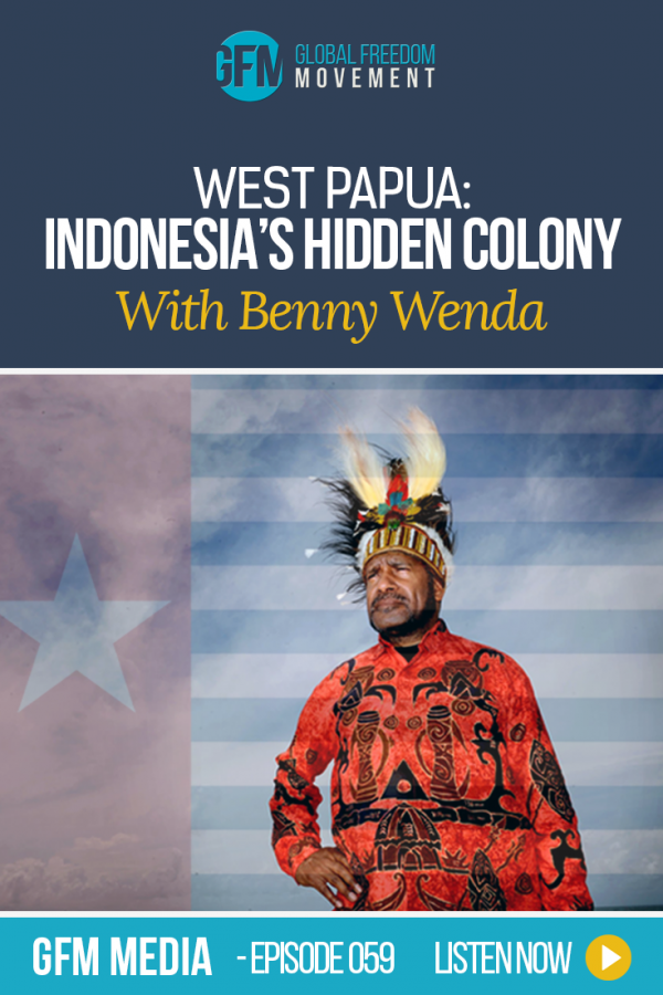 An interview with Benny Wenda, one of West Papua's heroes | Free West Papua | Global Freedom Movement