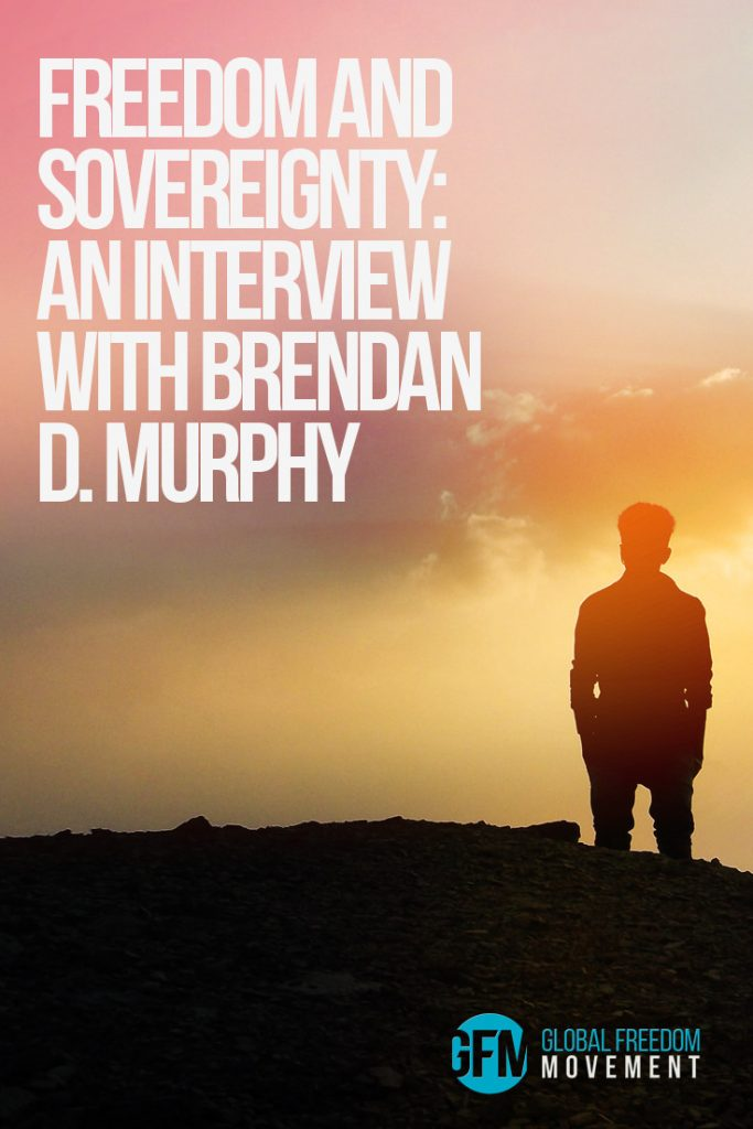 interview with brendan d murphy freedom sovereignty