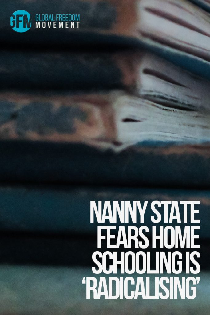 nanny state fears home schooling is radicalising homeschool